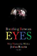 Breathing Between Eyes