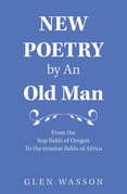 New Poetry by an Old Man
