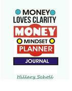 Money Loves Clarity -Money Mindset Planner Journal