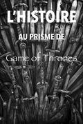 L'Histoire au prisme de Game of Thrones