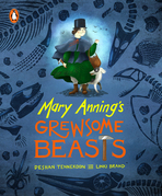 Mary Anning's  Grewsome Beasts