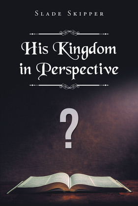 His Kingdom in Perspective