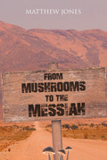 From Mushrooms to the Messiah