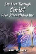 Set Free Through Christ Who Strengthens Me