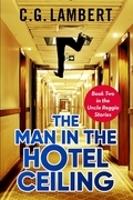 The Man In The Hotel Ceiling