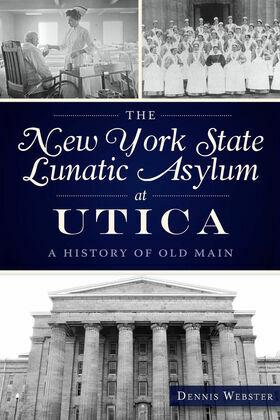 The New York State Lunatic Asylum at Utica