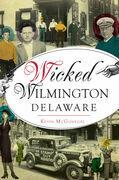 Wicked Wilmington, Delaware