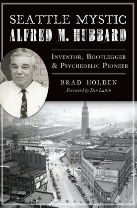 Seattle Mystic Alfred M. Hubbard