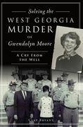 Solving the West Georgia Murder of Gwendolyn Moore