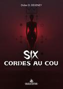 SIX CORDES AU COU