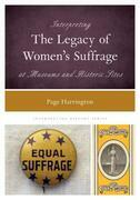 Interpreting the Legacy of Women's Suffrage at Museums and Historic Sites