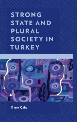 Strong State and Plural Society in Turkey