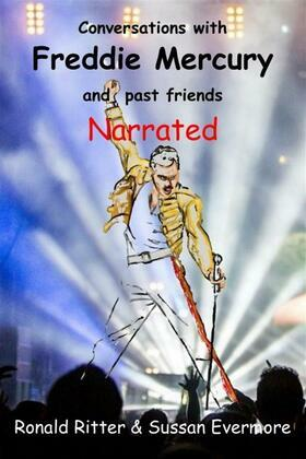 Conversations with Freddie Mercury and past friends Narrated
