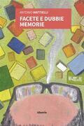 Facete e dubbie memorie