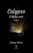 Calypso, l'Alpha noir - Tome I