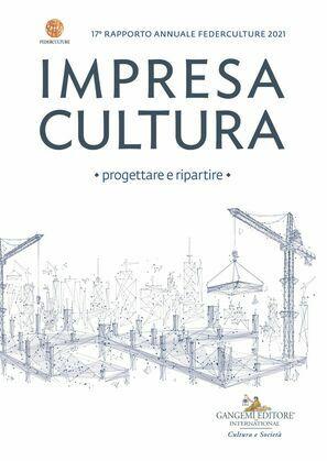 Impresa Cultura. Progettare e ripartire