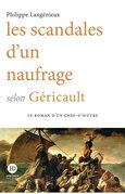 Les scandales d'un naufrage selon Géricault