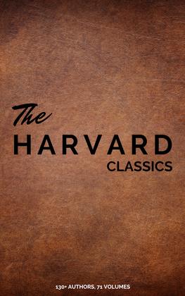 The Complete Harvard Classics - ALL 71 Volumes