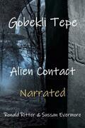 Gobekli Tepe Alien Contact Narrated