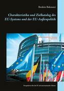 Charakteristika und Zielkatalog des EU-Systems und der EU-Außenpolitik