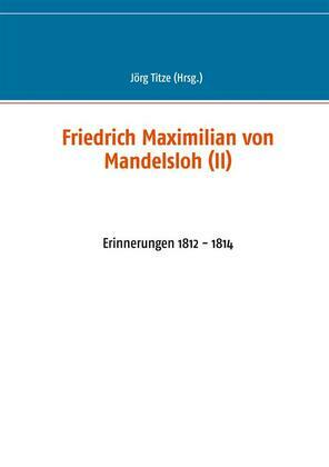 Friedrich Maximilian von Mandelsloh (II)
