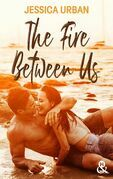The Fire Between Us