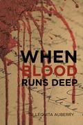 When Blood Runs Deep