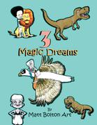 3 Magic Dreams