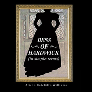 Bess of Hardwick (In Simple Terms)