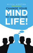 Change Your Mind to Change Your Life!