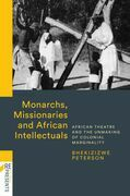 Monarchs, Missionaries and African Intellectuals