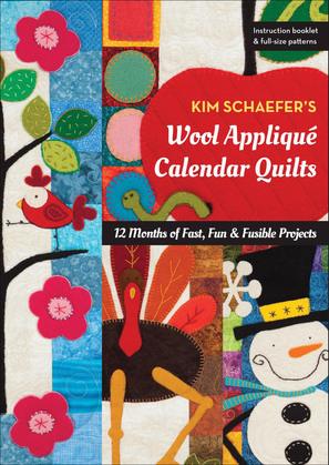Kim Schaefer's Wool Appliqué Calendar Quilts