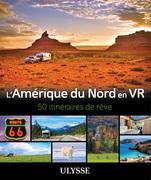 L'Amérique du Nord en VR - 50 Itinéraires de rêve