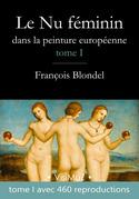 Le Nu féminin dans la peinture européenne – Tome 1
