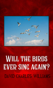Will the Birds Ever Sing Again?