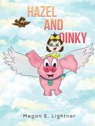 Hazel and Oinky