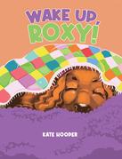 Wake Up, Roxy!