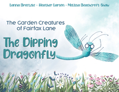 The Garden Creatures of Fairfax Lane: The Dipping Dragonfly