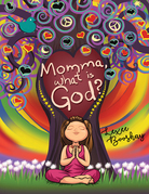 Momma, What Is God?