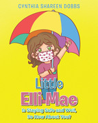 Little Elli Mae Is Staying Safe and Well, So How About You?