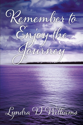 Remember to Enjoy the Journey