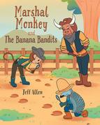 Marshal Monkey and the Banana Bandits