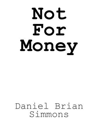 Not for Money