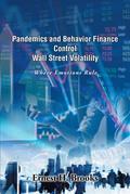 Pandemics and Behavior Finance Control Wall Street Volatility