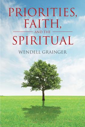 Priorities, Faith, and the Spiritual