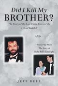 Did I Kill My Brother?