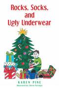 Rocks, Socks, and Ugly Underwear