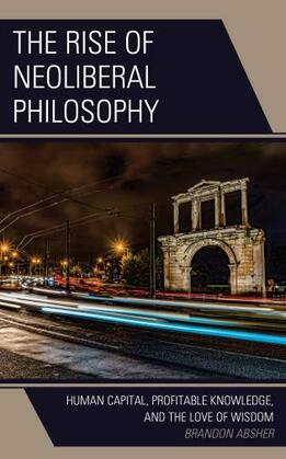 The Rise of Neoliberal Philosophy