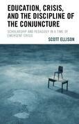 Education, Crisis, and the Discipline of the Conjuncture