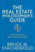 The Real Estate Philosopher's® Guide
